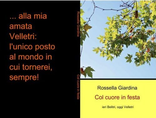 """La prima versione del mio """"Col cuore in festa. Ieri Belitri, oggi Velletri"""" su Ilmiolibro.it"""