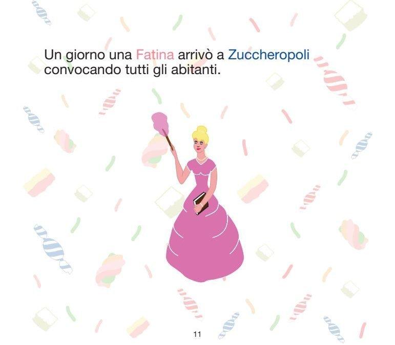 Un giorno una fatina arrivò a Zuccheropoli…