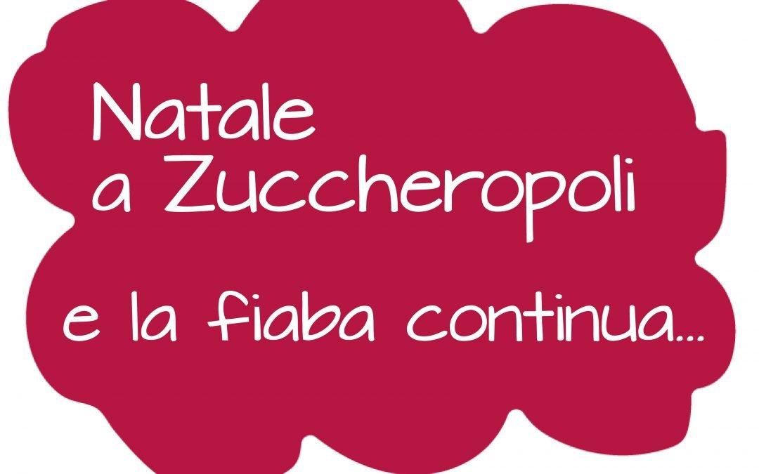 Sognando il prossimo Natale a Zuccheropoli…